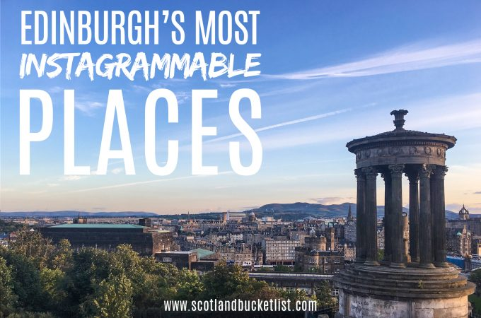 Edinburgh's most instagrammable places